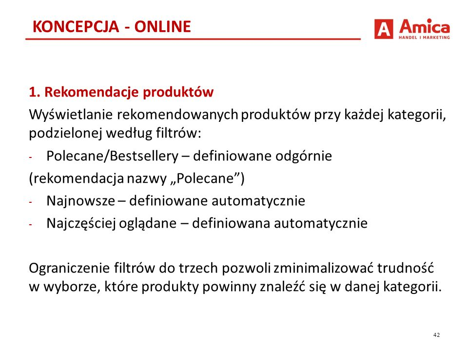 1. Rekomendacje produktów Wyświetlanie rekomendowanych produktów przy każdej kategorii, podzielonej według filtrów: - Polecane/Bestsellery – definiowa