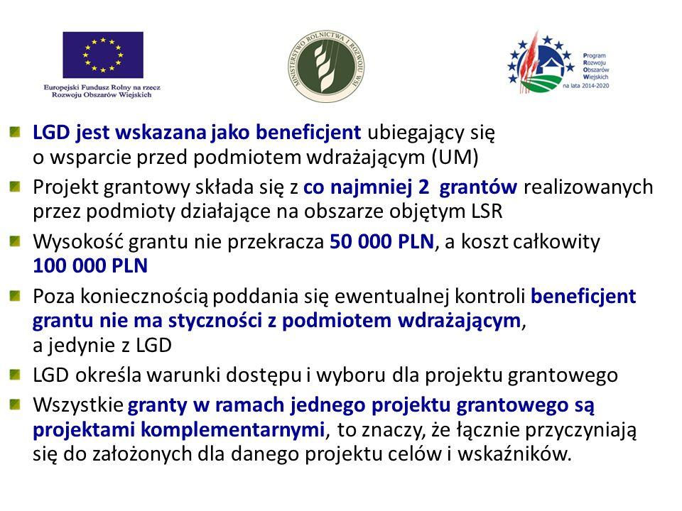LGD jest wskazana jako beneficjent ubiegający się o wsparcie przed podmiotem wdrażającym (UM) Projekt grantowy składa się z co najmniej 2 grantów realizowanych przez podmioty działające na obszarze objętym LSR Wysokość grantu nie przekracza 50 000 PLN, a koszt całkowity 100 000 PLN Poza koniecznością poddania się ewentualnej kontroli beneficjent grantu nie ma styczności z podmiotem wdrażającym, a jedynie z LGD LGD określa warunki dostępu i wyboru dla projektu grantowego Wszystkie granty w ramach jednego projektu grantowego są projektami komplementarnymi, to znaczy, że łącznie przyczyniają się do założonych dla danego projektu celów i wskaźników.