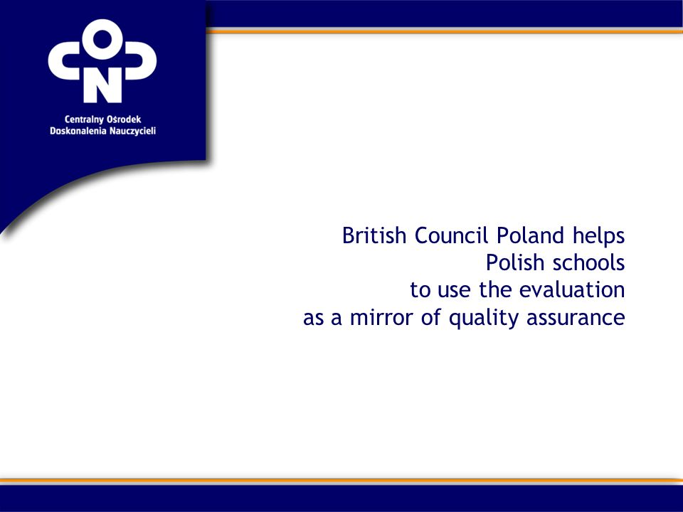 British Council Poland helps Polish schools to use the evaluation as a mirror of quality assurance