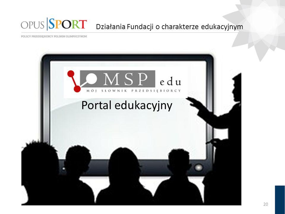 Działania Fundacji o charakterze edukacyjnym 20 Portal edukacyjny