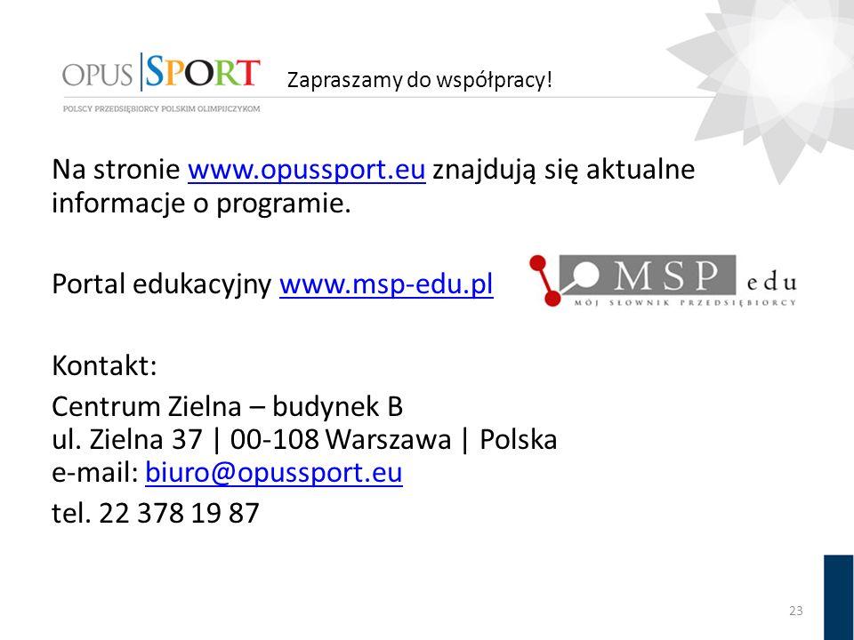 Zapraszamy do współpracy! Na stronie www.opussport.eu znajdują się aktualne informacje o programie.www.opussport.eu Portal edukacyjny www.msp-edu.plww