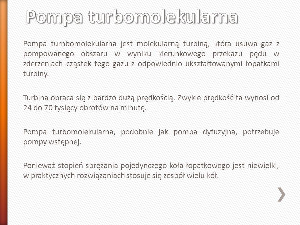 Pompa turnbomolekularna jest molekularną turbiną, która usuwa gaz z pompowanego obszaru w wyniku kierunkowego przekazu pędu w zderzeniach cząstek tego gazu z odpowiednio ukształtowanymi łopatkami turbiny.