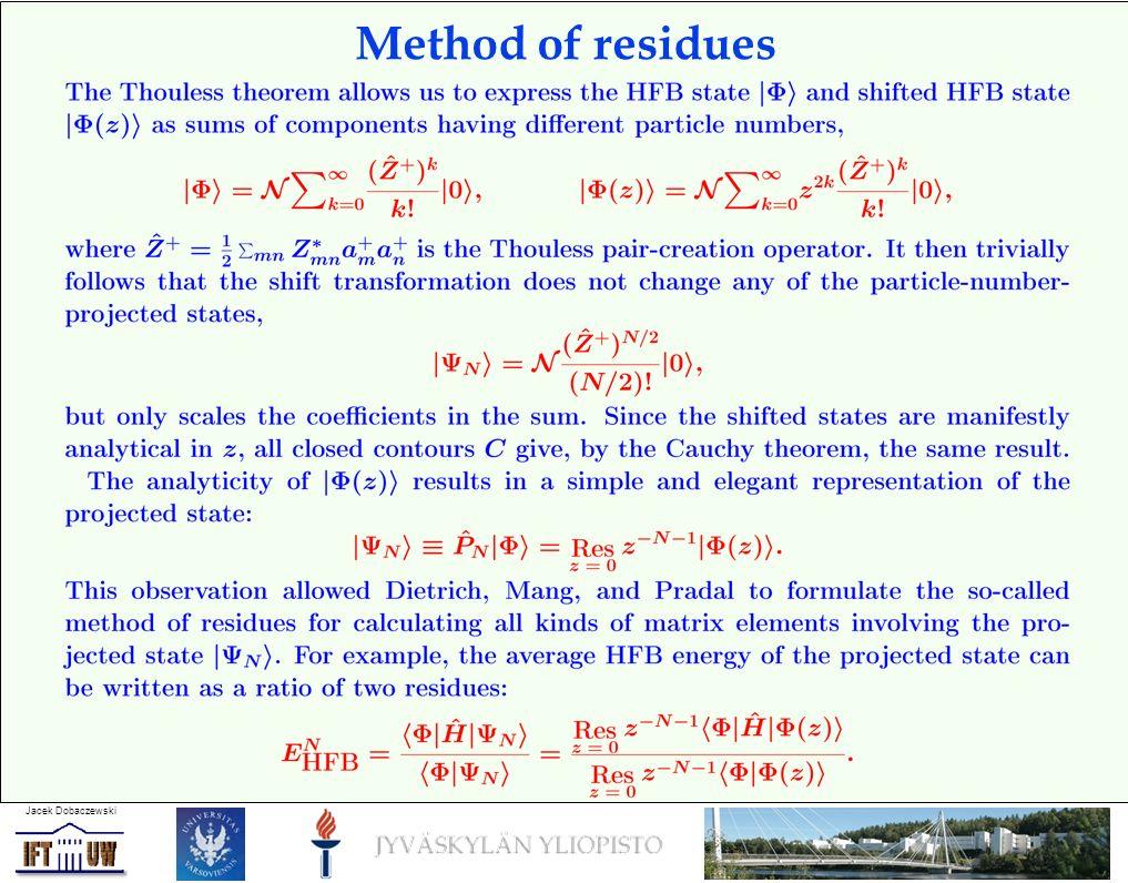 Jacek Dobaczewski Method of residues