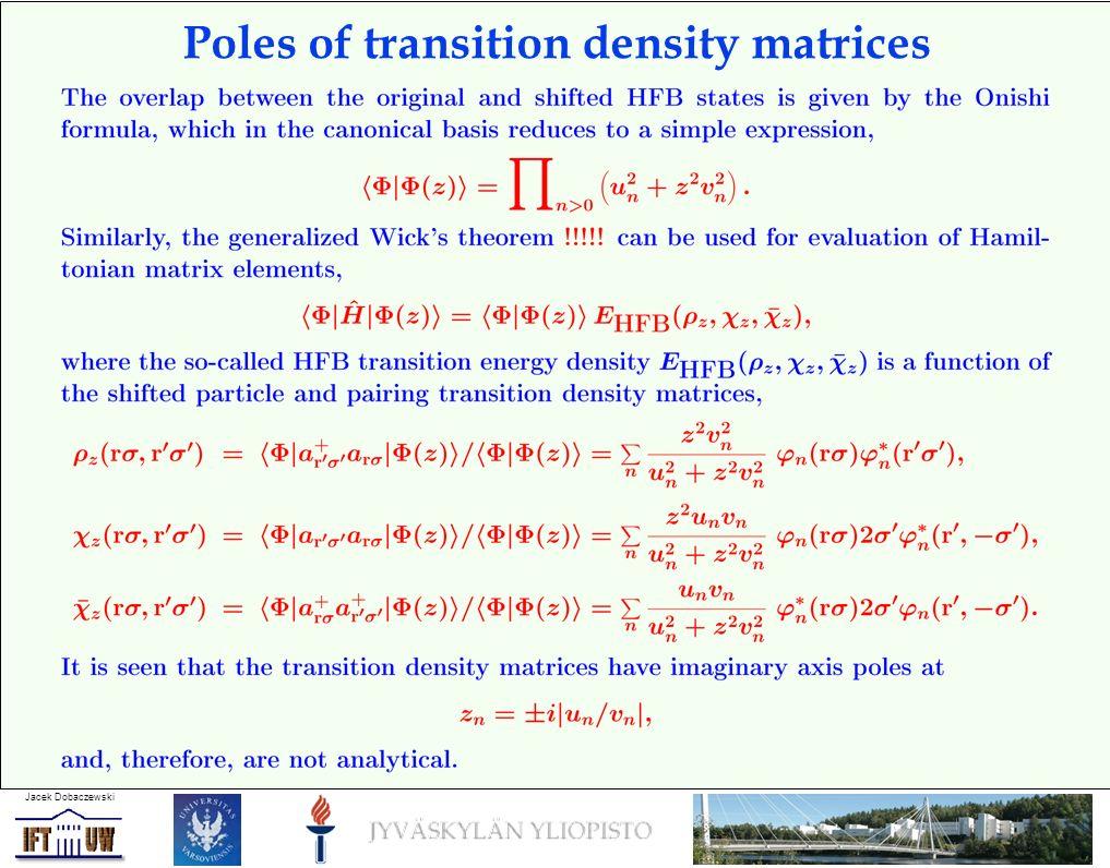 Jacek Dobaczewski Poles of transition density matrices