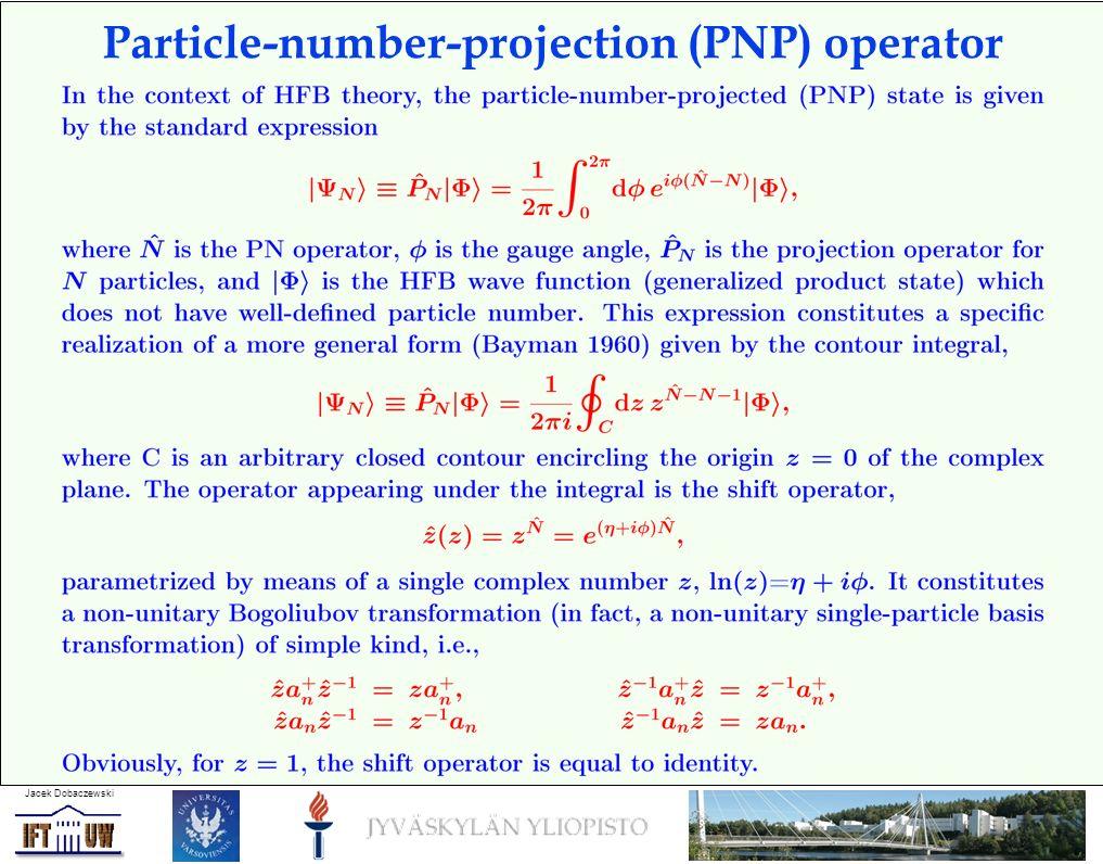 Jacek Dobaczewski Particle-number-projection (PNP) operator