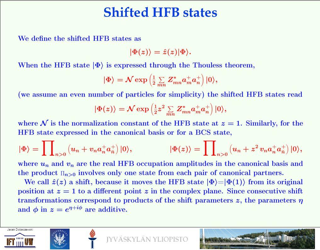 Jacek Dobaczewski Shifted HFB states