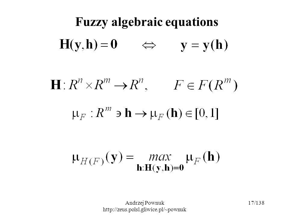 Andrzej Pownuk http://zeus.polsl.gliwice.pl/~pownuk 17/138 Fuzzy algebraic equations
