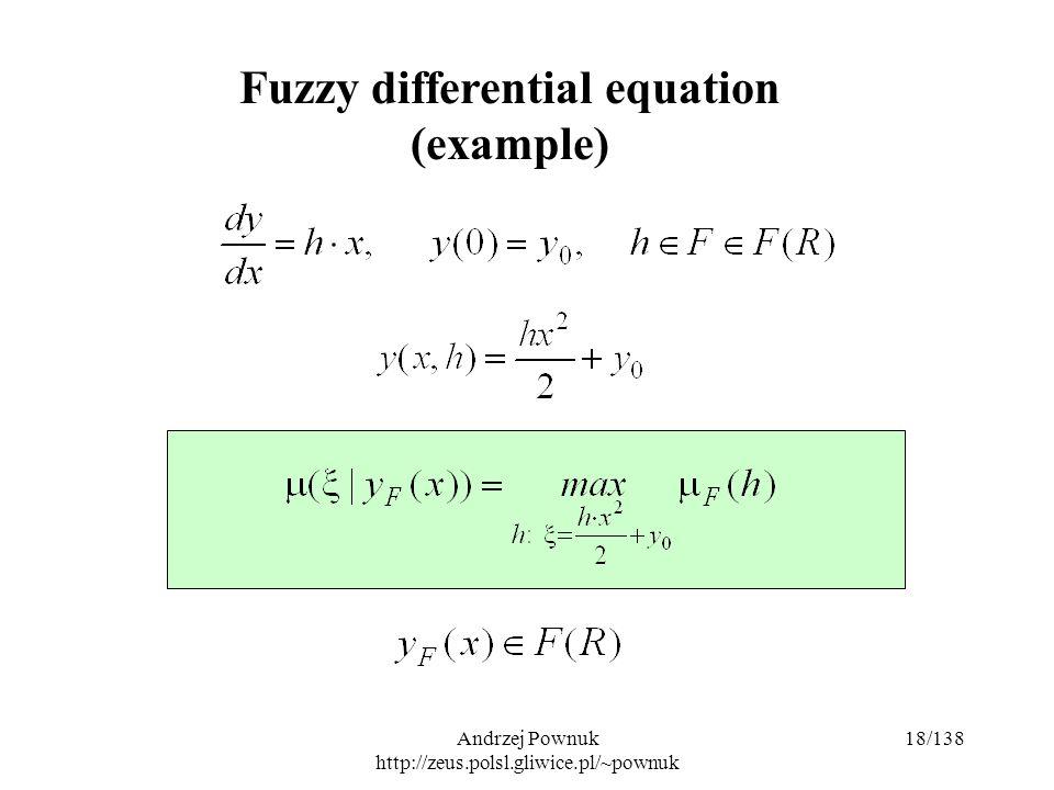 Andrzej Pownuk http://zeus.polsl.gliwice.pl/~pownuk 18/138 Fuzzy differential equation (example)