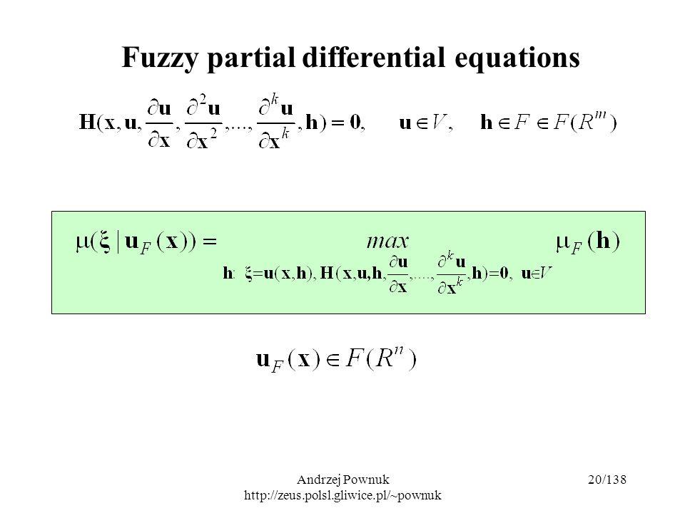 Andrzej Pownuk http://zeus.polsl.gliwice.pl/~pownuk 20/138 Fuzzy partial differential equations