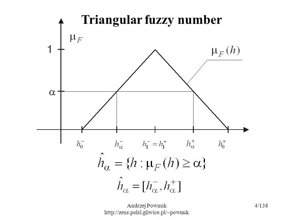 Andrzej Pownuk http://zeus.polsl.gliwice.pl/~pownuk 4/138 Triangular fuzzy number