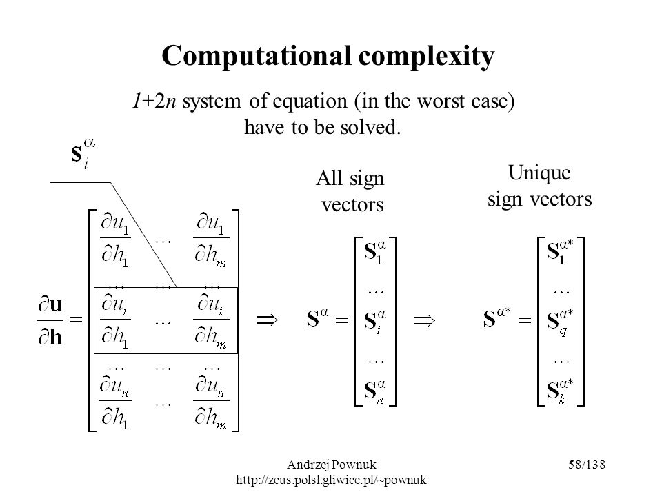 Andrzej Pownuk http://zeus.polsl.gliwice.pl/~pownuk 58/138 Computational complexity 1+2n system of equation (in the worst case) have to be solved.