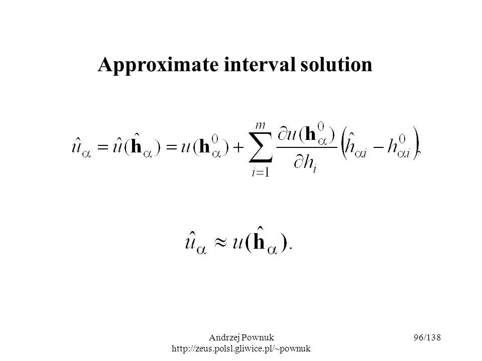 Andrzej Pownuk http://zeus.polsl.gliwice.pl/~pownuk 96/138 Approximate interval solution