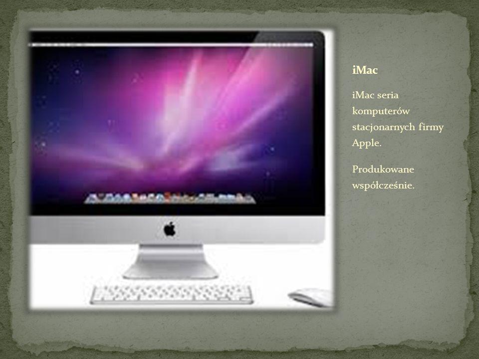 iMac seria komputerów stacjonarnych firmy Apple. Produkowane współcześnie.
