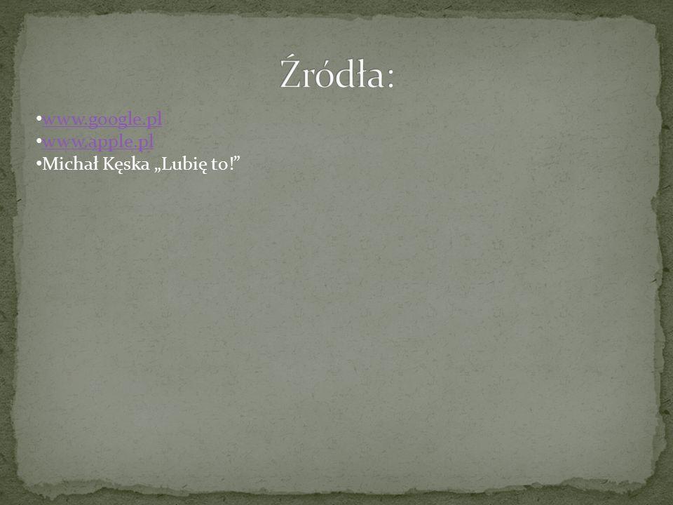 """www.google.pl www.apple.pl Michał Kęska """"Lubię to!"""