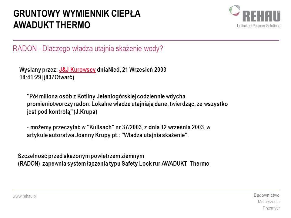 GRUNTOWY WYMIENNIK CIEPŁA AWADUKT THERMO Budownictwo Motoryzacja Przemysł www.rehau.pl RADON - Dlaczego władza utajnia skażenie wody? Wysłany przez: J