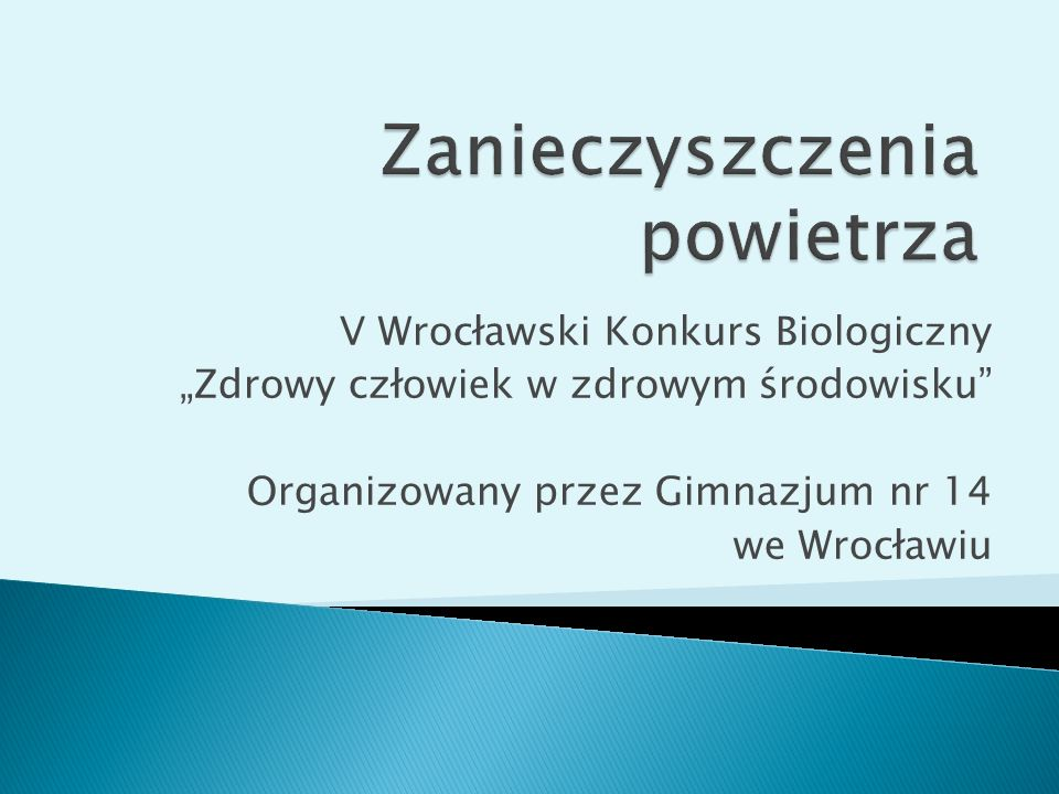 """V Wrocławski Konkurs Biologiczny """"Zdrowy człowiek w zdrowym środowisku"""" Organizowany przez Gimnazjum nr 14 we Wrocławiu"""