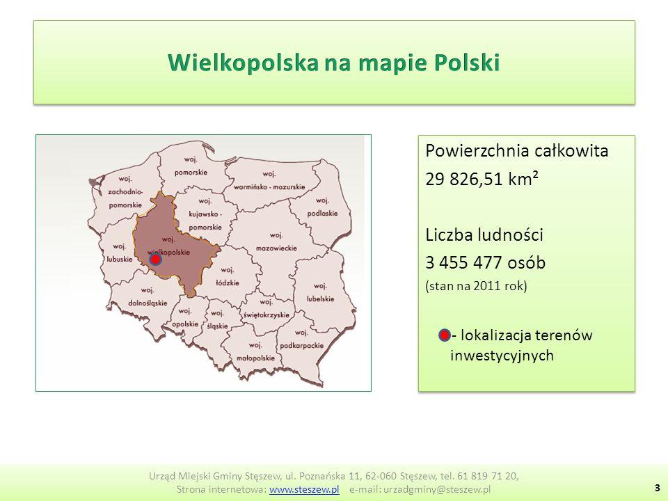 Powierzchnia całkowita 29 826,51 km² Liczba ludności 3 455 477 osób (stan na 2011 rok) - lokalizacja terenów inwestycyjnych Powierzchnia całkowita 29 826,51 km² Liczba ludności 3 455 477 osób (stan na 2011 rok) - lokalizacja terenów inwestycyjnych Urząd Miejski Gminy Stęszew, ul.