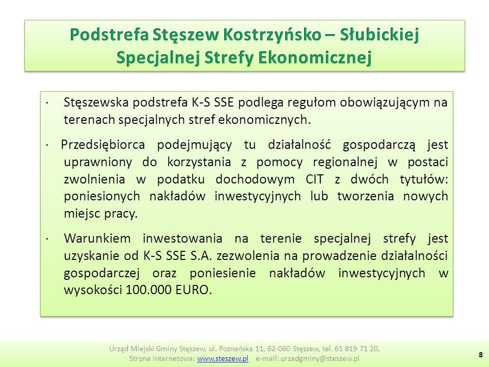∙ Stęszewska podstrefa K-S SSE podlega regułom obowiązującym na terenach specjalnych stref ekonomicznych.