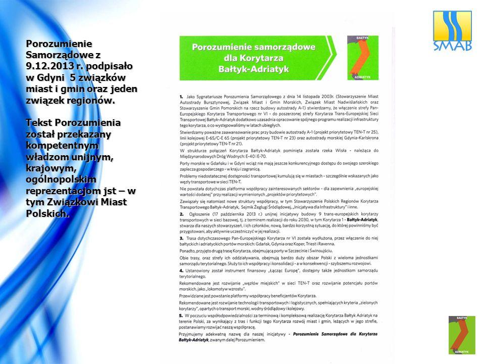 Porozumienie Samorządowe z 9.12.2013 r. podpisało w Gdyni 5 związków miast i gmin oraz jeden związek regionów. Tekst Porozumienia został przekazany ko