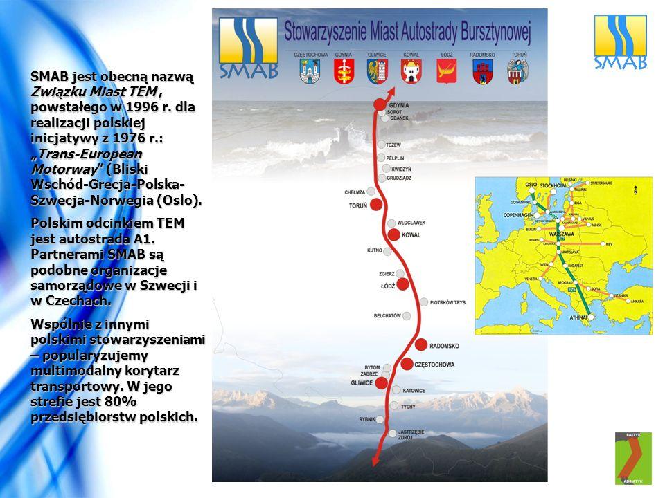 """SMAB jest obecną nazwą Związku Miast TEM, powstałego w 1996 r. dla realizacji polskiej inicjatywy z 1976 r.: """"Trans-European Motorway"""" (Bliski Wschód-"""