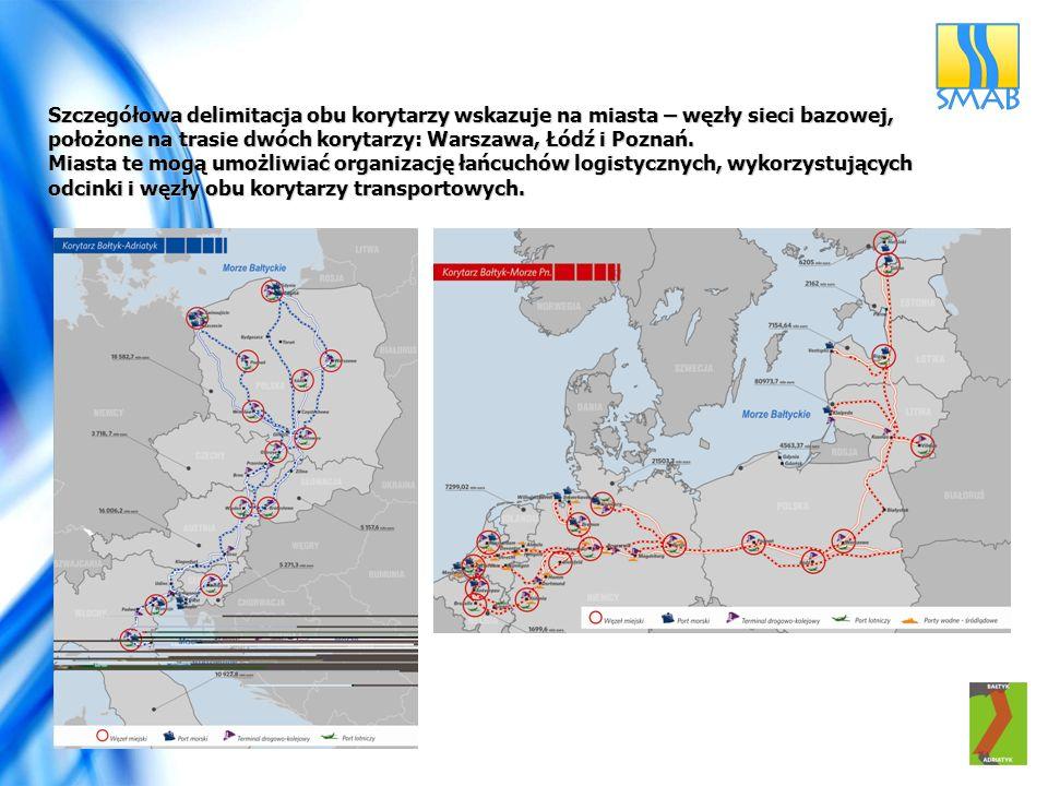 Szczegółowa delimitacja obu korytarzy wskazuje na miasta – węzły sieci bazowej, położone na trasie dwóch korytarzy: Warszawa, Łódź i Poznań. Miasta te