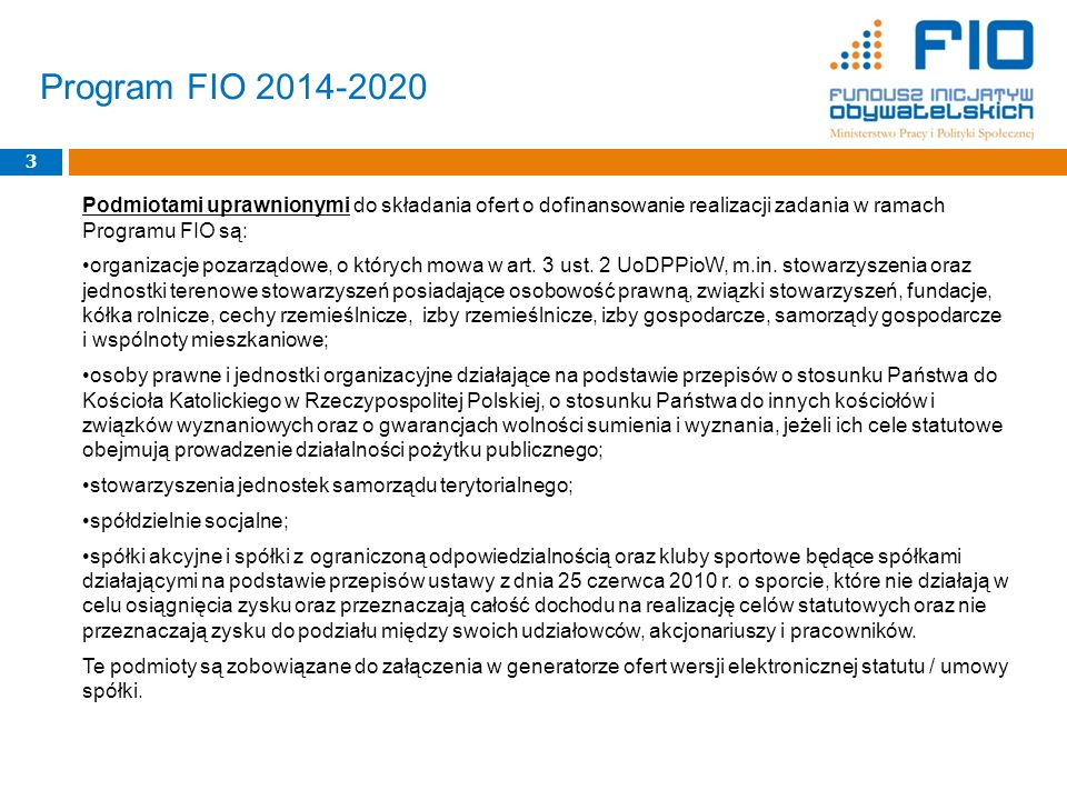 24 Najważniejsze zmiany w FIO 2016 (w stosunku do 2015 r.): FIO 2016 - omówienie Regulaminu Kryterium StrategicznePunktacjaPriorytet Projekt realizowany przez podmiot, który od 2014 r.