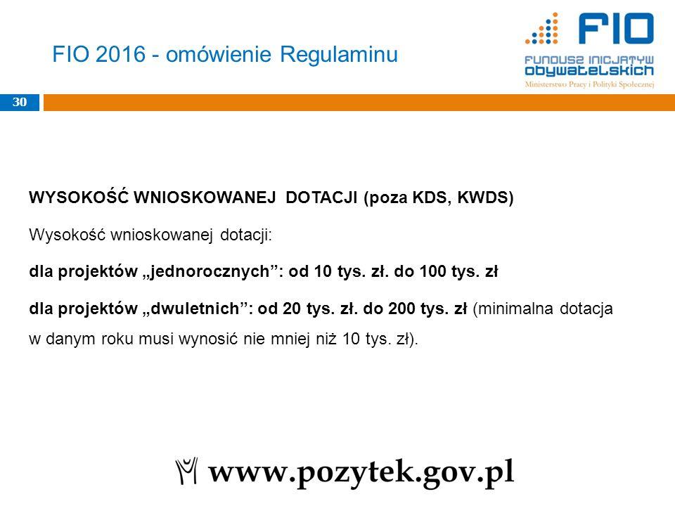 """30 WYSOKOŚĆ WNIOSKOWANEJ DOTACJI (poza KDS, KWDS) Wysokość wnioskowanej dotacji: dla projektów """"jednorocznych"""": od 10 tys. zł. do 100 tys. zł dla proj"""