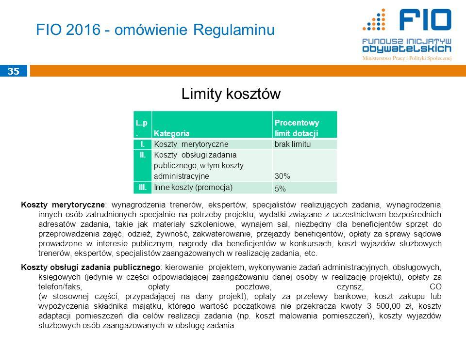 FIO 2016 - omówienie Regulaminu Limity kosztów Koszty merytoryczne: wynagrodzenia trenerów, ekspertów, specjalistów realizujących zadania, wynagrodzen