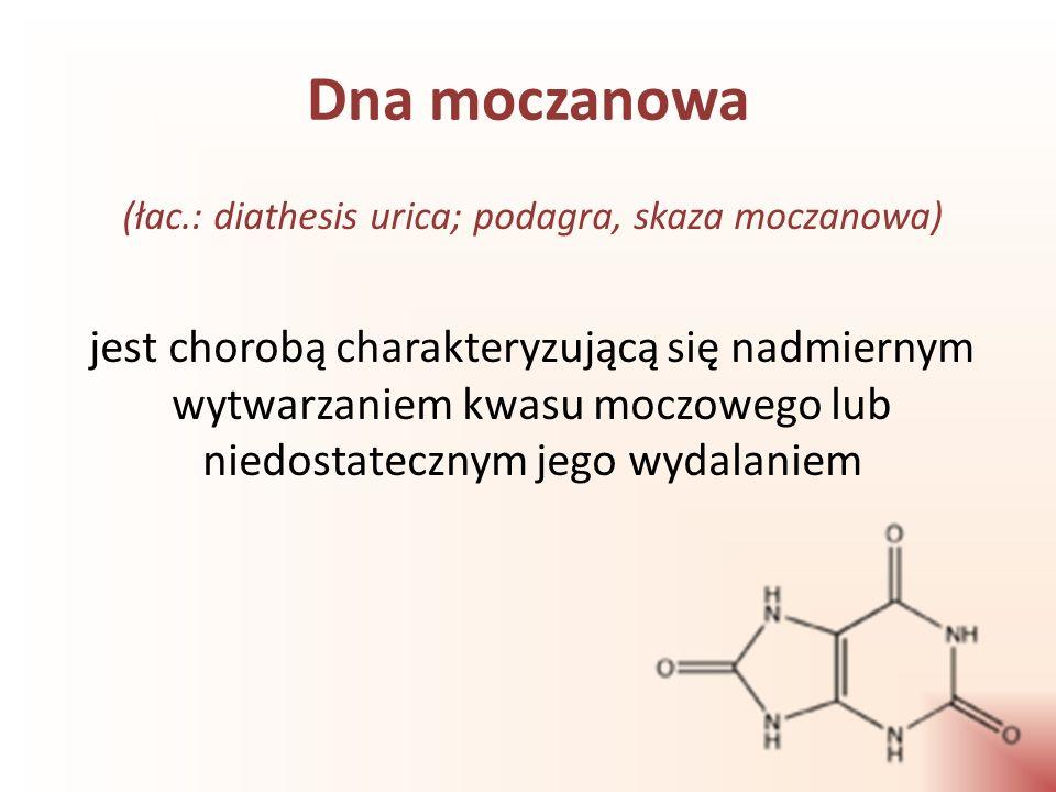 Jest to rodzaj zapalenia stawów, którego przyczyną jest nadmierne stężenie kwasu moczowego we krwi (hiperurykemia), spowodowane nieprawidłowym rozpadem związków organicznych, zwanych purynami, które wchodzą w skład kwasów nukleinowych: DNA i RNA będących częścią każdej żywej komórki organizmu.