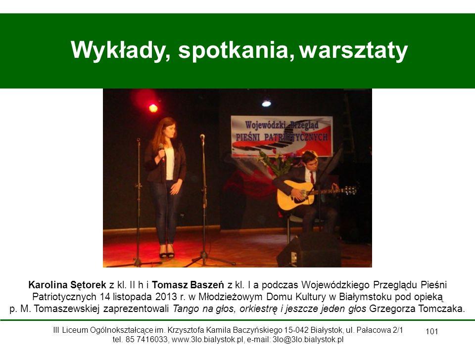101 Wykłady, spotkania, warsztaty Karolina Sętorek z kl.