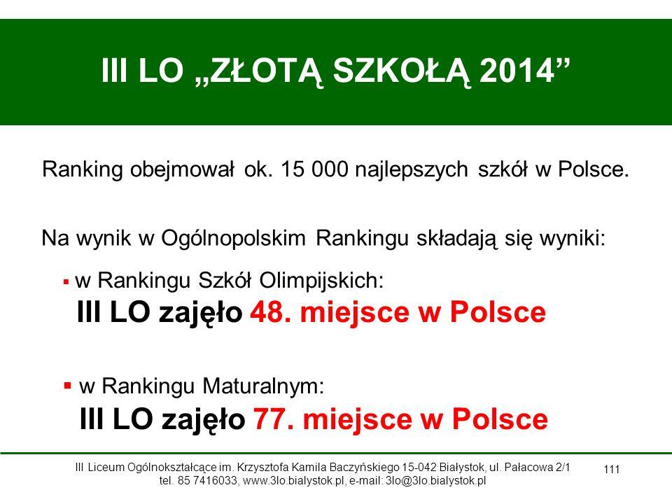 """111 III LO """"ZŁOTĄ SZKOŁĄ 2014 Na wynik w Ogólnopolskim Rankingu składają się wyniki: Ranking obejmował ok."""