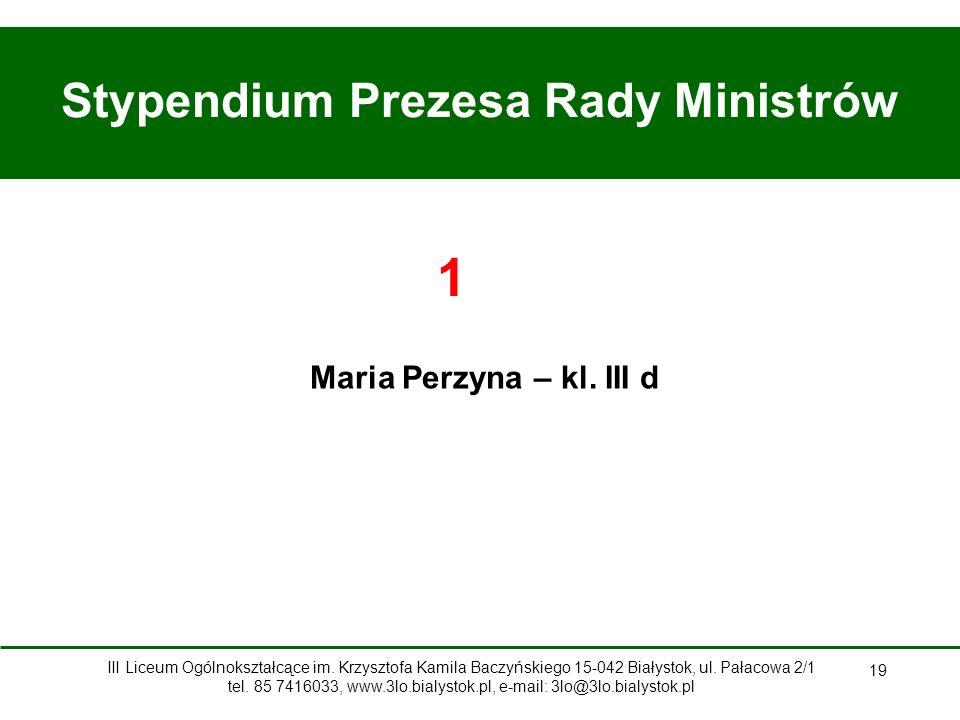 19 Stypendium Prezesa Rady Ministrów Maria Perzyna – kl.