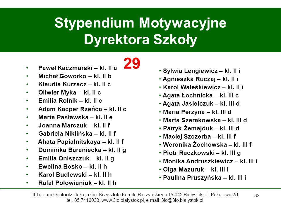 32 Stypendium Motywacyjne Dyrektora Szkoły Paweł Kaczmarski – kl.