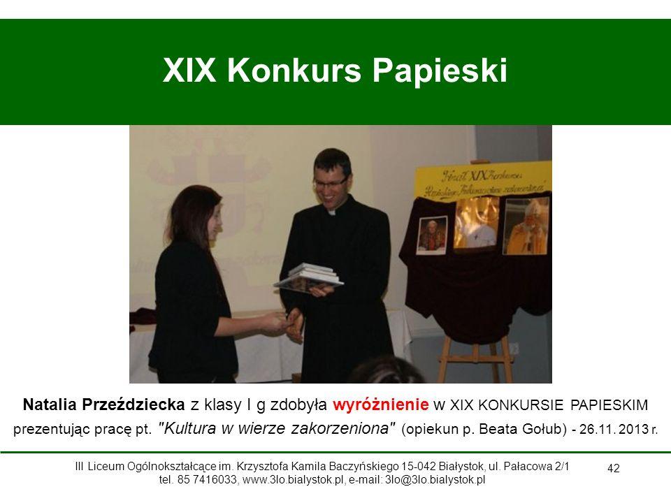 42 XIX Konkurs Papieski Natalia Przeździecka z klasy I g zdobyła wyróżnienie w XIX KONKURSIE PAPIESKIM prezentując pracę pt.