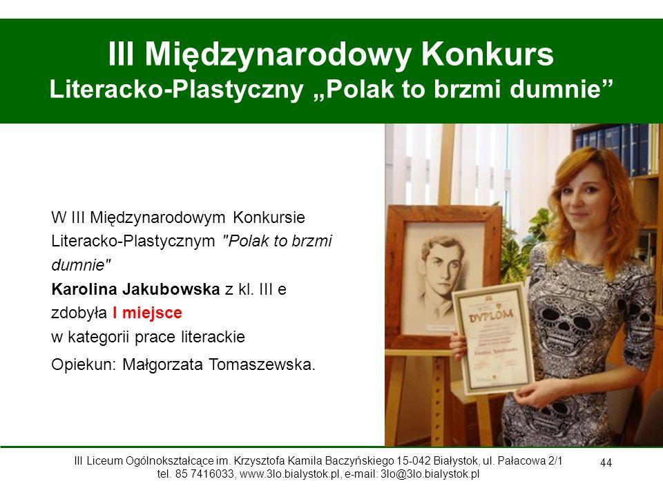 """44 III Międzynarodowy Konkurs Literacko-Plastyczny """"Polak to brzmi dumnie W III Międzynarodowym Konkursie Literacko-Plastycznym Polak to brzmi dumnie Karolina Jakubowska z kl."""