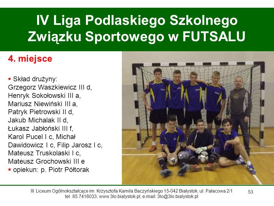 53 IV Liga Podlaskiego Szkolnego Związku Sportowego w FUTSALU 4.