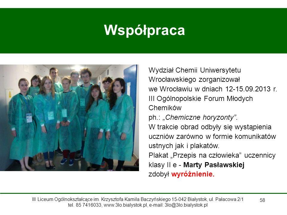 58 Współpraca Wydział Chemii Uniwersytetu Wrocławskiego zorganizował we Wrocławiu w dniach 12-15.09.2013 r.