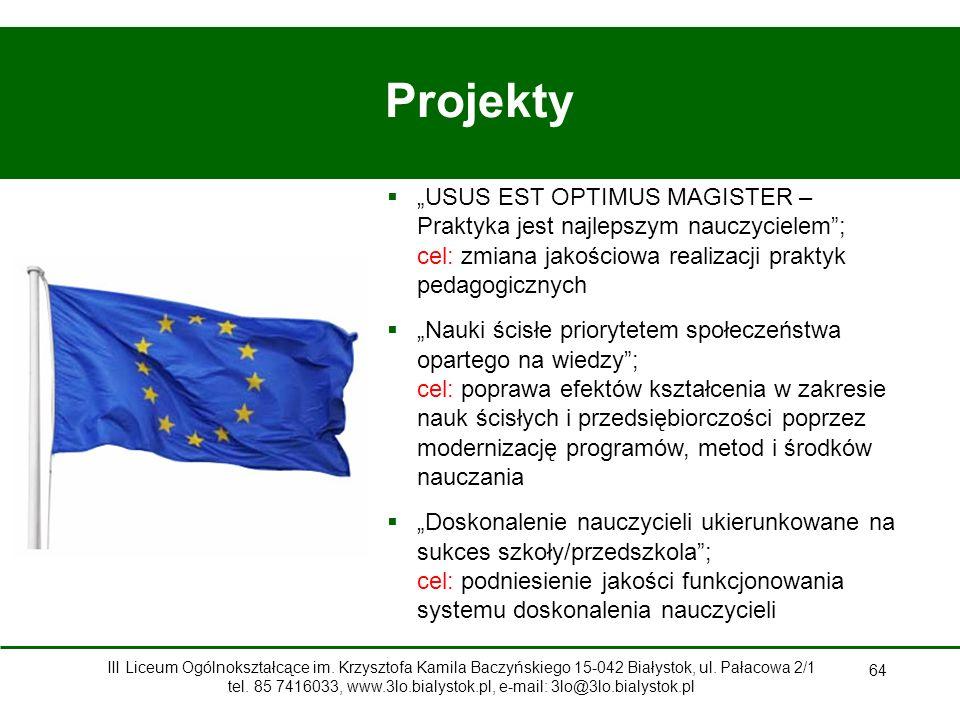 64 Projekty III Liceum Ogólnokształcące im.Krzysztofa Kamila Baczyńskiego 15-042 Białystok, ul.