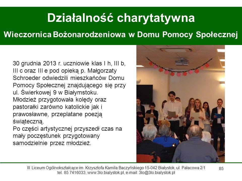 85 Działalność charytatywna Wieczornica Bożonarodzeniowa w Domu Pomocy Społecznej 30 grudnia 2013 r.