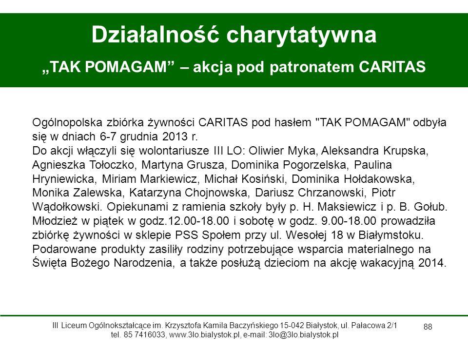 """88 Działalność charytatywna """"TAK POMAGAM – akcja pod patronatem CARITAS Ogólnopolska zbiórka żywności CARITAS pod hasłem TAK POMAGAM odbyła się w dniach 6-7 grudnia 2013 r."""