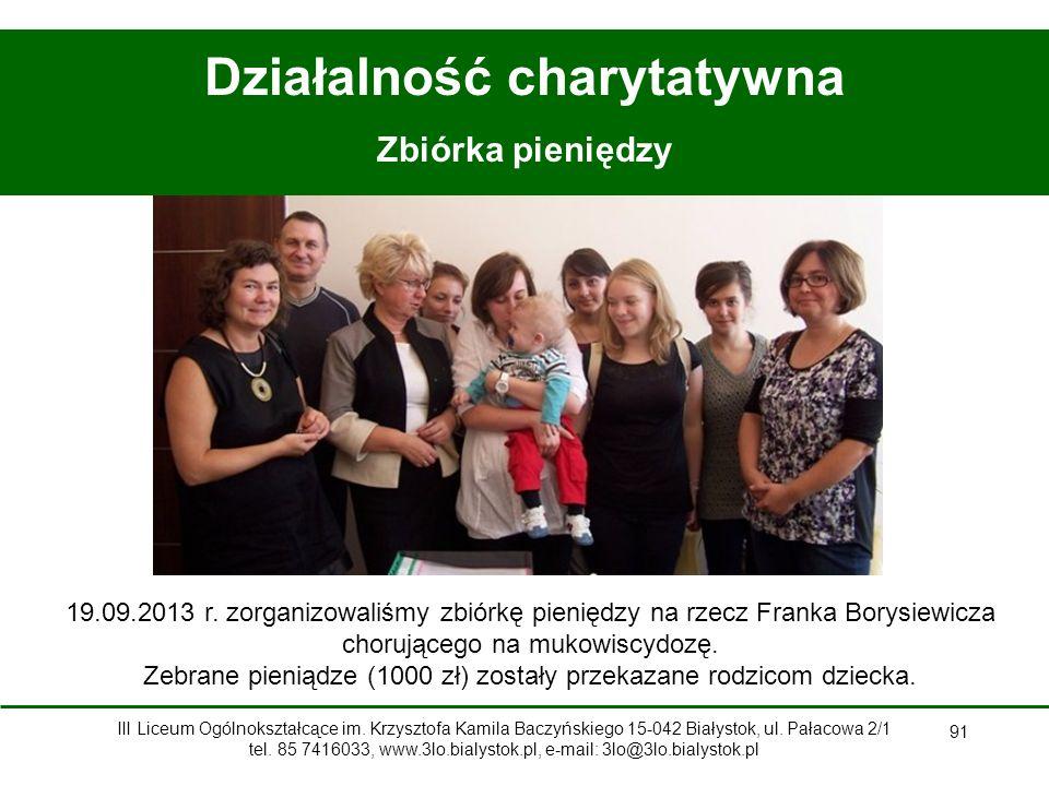 91 Działalność charytatywna Zbiórka pieniędzy 19.09.2013 r.