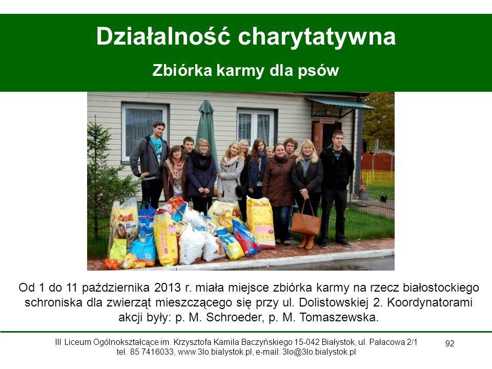 92 Działalność charytatywna Zbiórka karmy dla psów Od 1 do 11 października 2013 r.