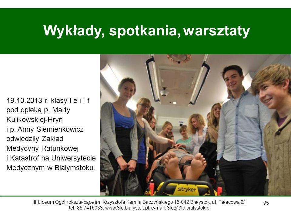 95 Wykłady, spotkania, warsztaty 19.10.2013 r.klasy I e i I f pod opieką p.