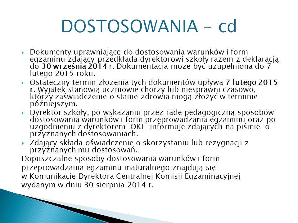  Dokumenty uprawniające do dostosowania warunków i form egzaminu zdający przedkłada dyrektorowi szkoły razem z deklaracją do 30 września 2014 r.