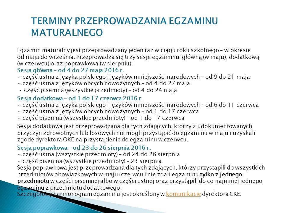 Egzamin maturalny jest przeprowadzany jeden raz w ciągu roku szkolnego – w okresie od maja do września.