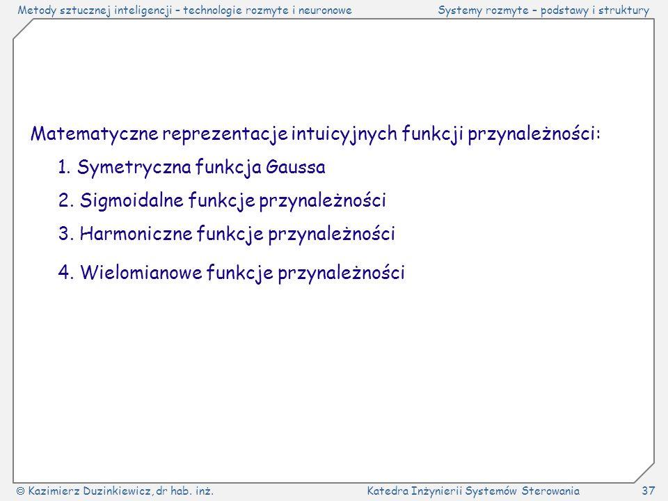 Metody sztucznej inteligencji – technologie rozmyte i neuronoweSystemy rozmyte – podstawy i struktury  Kazimierz Duzinkiewicz, dr hab.