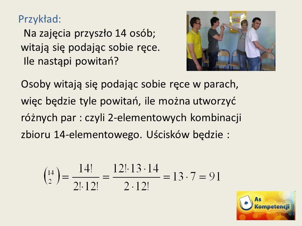 Przykład: Na zajęcia przyszło 14 osób; witają się podając sobie ręce.