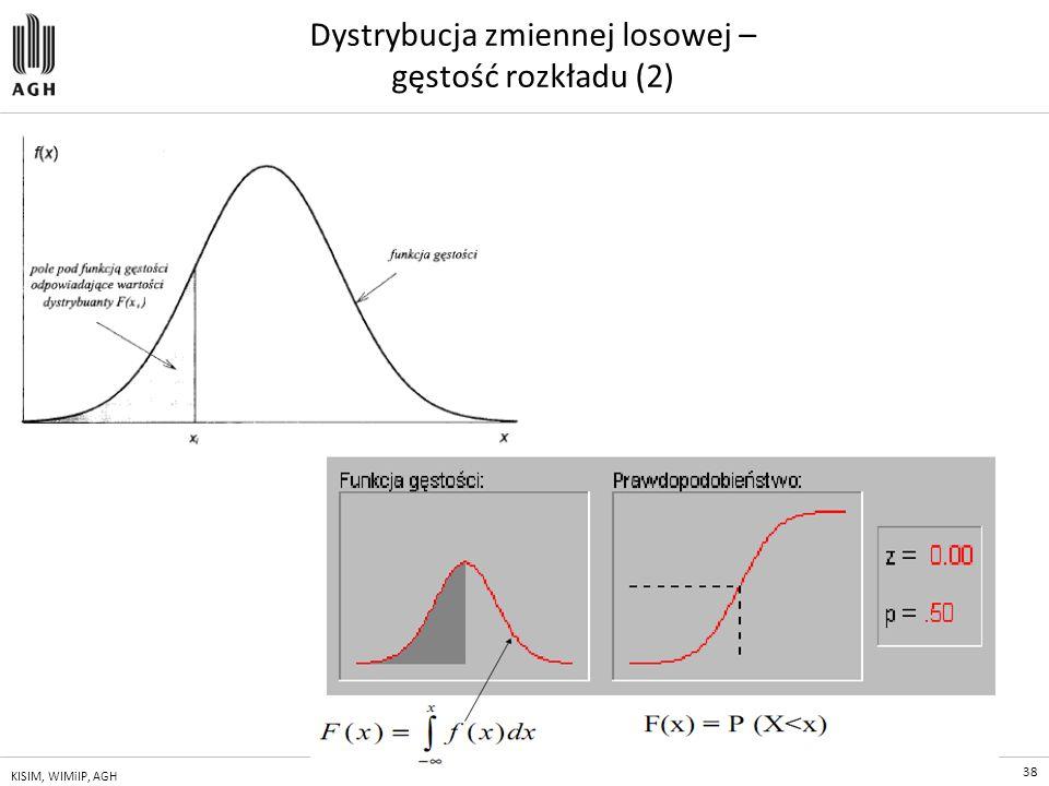 38 KISIM, WIMiIP, AGH Dystrybucja zmiennej losowej – gęstość rozkładu (2)