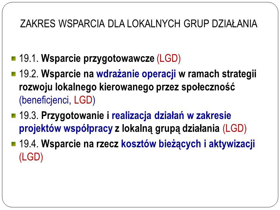 19.1. Wsparcie przygotowawcze (LGD) 19.2.