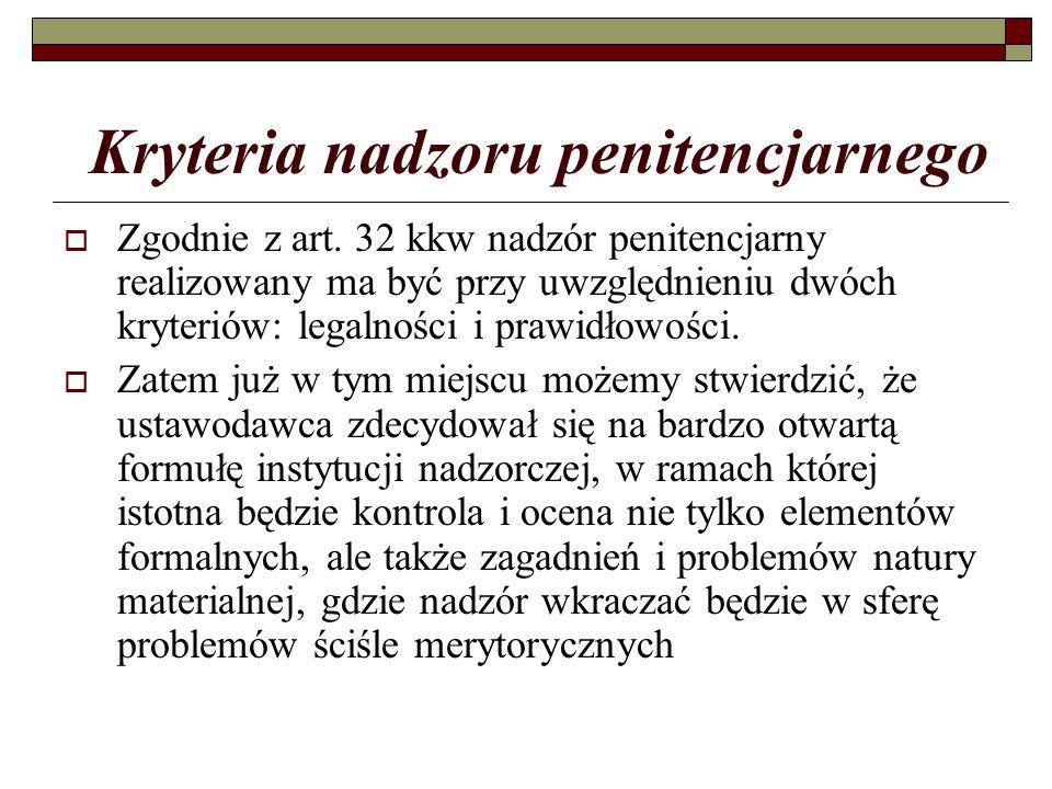 Kryteria nadzoru penitencjarnego  Zgodnie z art.